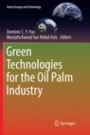 Green Technologies for the Oil Palm Industry - ISBN 9789811347542