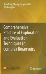 Comprehensive Practice of Exploration and Evaluation Techniques in Complex Reservoirs - ISBN 9789811364303