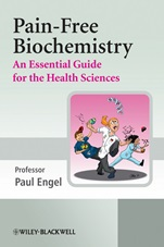 Pain–Free Biochemistry: An Essential Guide for the Health Sciences - ISBN 9780470060452