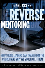 Reverse Mentoring: How Young Leaders Can Transform the Church and Why We Should Let Them - ISBN 9780470188989