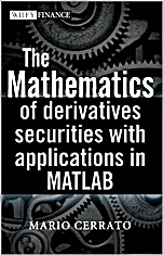 The Mathematics of Derivatives Securities with Applications in MATLAB - ISBN 9780470683699