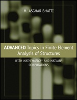 Advanced Topics in Finite Element Analysis of Structures: With Mathematica and MATLAB Computations - ISBN 9780471648079