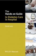 The Hands–on Guide to Diabetes Care in Hospital - ISBN 9781118973493