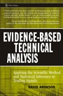 Evidence–Based Technical Analysis: Applying the Scientific Method and Statistical Inference to Trading Signals - ISBN 9780470008744