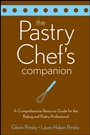 The Pastry Chefs Companion: A Comprehensive Resource Guide for the Baking and Pastry Professional - ISBN 9780470009550