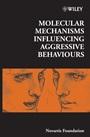 Molecular Mechanisms Influencing Aggressive Behaviours - ISBN 9780470010686