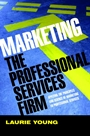 Marketing the Professional Services Firm: Applying the Principles and the Science of Marketing to the Professions - ISBN 9780470011737