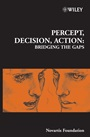 Percept, Decision, Action: Bridging the Gaps - ISBN 9780470012338