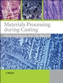 Materials Processing During Casting - ISBN 9780470015148