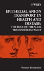 Epithelial Anion Transport in Health and Disease: The Role of the SLC26 Transporters Family - ISBN 9780470016244
