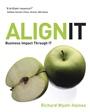 Align IT: Business Impact Through IT - ISBN 9780470030394