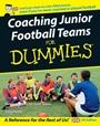 Coaching Junior Football Teams For Dummies - ISBN 9780470034743