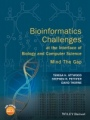 Bioinformatics Challenges at the Interface of Biology and Computer Science: Mind the Gap - ISBN 9780470035481