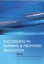 Succeeding in Nursing and Midwifery Education - ISBN 9780470035566