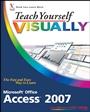 Teach Yourself VISUALLY Microsoft Office Access 2007 - ISBN 9780470045916
