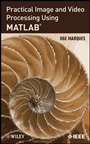 Practical Image and Video Processing Using MATLAB - ISBN 9780470048153