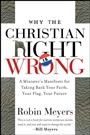 Why the Christian Right Is Wrong: A Ministers Manifesto for Taking Back Your Faith, Your Flag, Your Future - ISBN 9780470184639