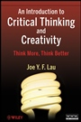 An Introduction to Critical Thinking and Creativity: Think More, Think Better - ISBN 9780470195093