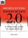 Mobilizing Generation 2.0: A Practical Guide to Using Web 2.0: Technologies to Recruit, Organize and Engage Youth - ISBN 9780470227442