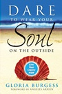 Dare to Wear Your Soul on the Outside: Live Your Legacy Now - ISBN 9780470241837