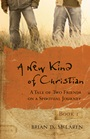 A New Kind of Christian: A Tale of Two Friends on a Spiritual Journey - ISBN 9780470248409
