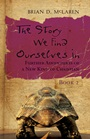 The Story We Find Ourselves In: Further Adventures of a New Kind of Christian - ISBN 9780470248416