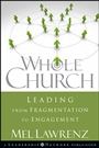 Whole Church: Leading from Fragmentation to Engagement - ISBN 9780470259344