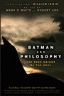 Batman and Philosophy: The Dark Knight of the Soul - ISBN 9780470270301