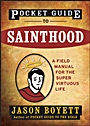 Pocket Guide to Sainthood: The Field Manual for the Super–Virtuous Life - ISBN 9780470373101