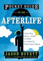 Pocket Guide to the Afterlife: Heaven, Hell, and Other Ultimate Destinations - ISBN 9780470373118