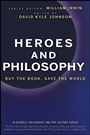 Heroes and Philosophy: Buy the Book, Save the World - ISBN 9780470373385