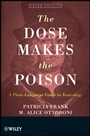 The Dose Makes the Poison: A Plain–Language Guide to Toxicology - ISBN 9780470381120