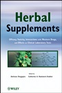 Herbal Supplements: Efficacy, Toxicity, Interactions with Western Drugs, and Effects on Clinical Laboratory Tests - ISBN 9780470433508