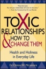 Toxic Relationships and How to Change Them: Health and Holiness in Everyday Life - ISBN 9780470433690