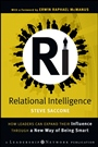 Relational Intelligence: How Leaders Can Expand Their Influence Through a New Way of Being Smart - ISBN 9780470438695