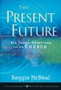 The Present Future: Six Tough Questions for the Church - ISBN 9780470453155