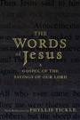 The Words of Jesus: A Gospel of the Sayings of Our Lord with Reflections by Phyllis Tickle - ISBN 9780470453674