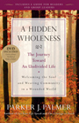 A Hidden Wholeness: The Journey Toward an Undivided Life - ISBN 9780470453766