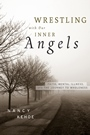 Wrestling with Our Inner Angels: Faith, Mental Illness, and the Journey to Wholeness - ISBN 9780470455418