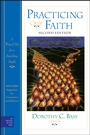 Practicing Our Faith: A Way of Life for a Searching People - ISBN 9780470484111