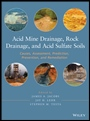 Acid Mine Drainage, Rock Drainage, and Acid Sulfate Soils: Causes, Assessment, Prediction, Preventio - ISBN 9780470487860