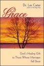 Grace and Divorce: Gods Healing Gift to Those Whose Marriages Fall Short - ISBN 9780470490112
