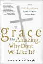 If Grace Is So Amazing, Why Dont We Like It? - ISBN 9780470491607