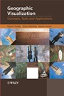 Geographic Visualization: Concepts, Tools and Applications - ISBN 9780470515112
