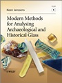 Modern Methods for Analysing Archaeological and Historical Glass - ISBN 9780470516140