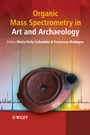 Organic Mass Spectrometry in Art and Archaeology - ISBN 9780470517031