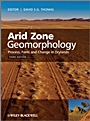 Arid Zone Geomorphology: Process, Form and Change in Drylands - ISBN 9780470519080