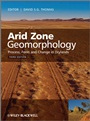 Arid Zone Geomorphology: Process, Form and Change in Drylands - ISBN 9780470519097