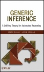 Generic Inference: A Unifying Theory for Automated Reasoning - ISBN 9780470527016