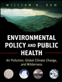 Environmental Policy and Public Health: Air Pollution, Global Climate Change, and Wilderness - ISBN 9780470593431
